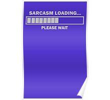 Sarcasm Loading Poster