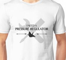 I Need A Pressure Regulator (Raven The 100) Unisex T-Shirt