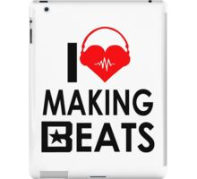 i love making beats iPad Case/Skin