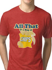 Funny All That And A Bag Of Chips Food Humor Tri-blend T-Shirt