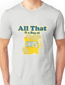 Funny All That And A Bag Of Chips Food Humor Unisex T-Shirt