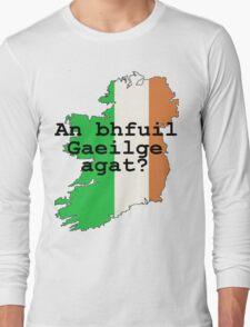 Do you speak Irish? Long Sleeve T-Shirt