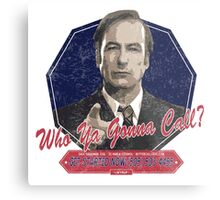 Breaking Bad Inspired - Better Call Saul - Who Ya Gonna Call - Albuquerque Attorney Ghostbusters Mashup Parody Metal Print