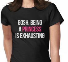 Being A Princess Funny Quote Womens Fitted T-Shirt
