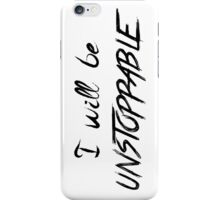 Unstoppable - B iPhone Case/Skin