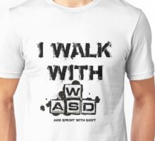 I WALK WITH WASD (And Sprint with Shift) Unisex T-Shirt
