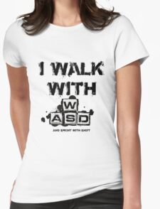 I WALK WITH WASD (And Sprint with Shift) Womens Fitted T-Shirt