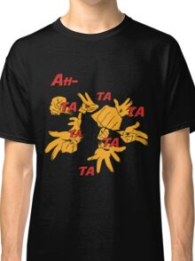 Quotes and quips - ah-tatatatatata Classic T-Shirt