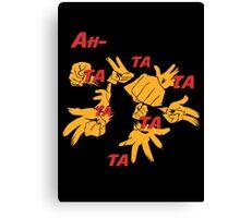 Quotes and quips - ah-tatatatatata Canvas Print
