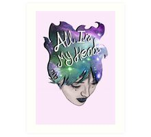 All In My Head Art Print