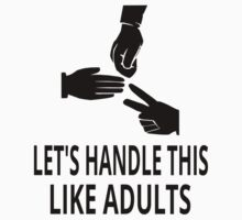 Let's Handle This Like Adults Kids Tee