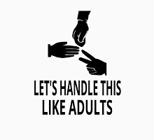 Let's Handle This Like Adults Unisex T-Shirt