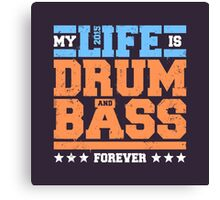 My Life is Drum and Bass 2 Canvas Print