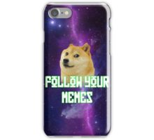 doge, follow your memes iPhone Case/Skin