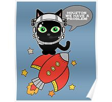 Space Cat - Houston we have a problem Poster