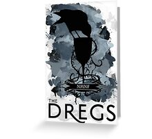 Six Of Crows - The Dregs Greeting Card