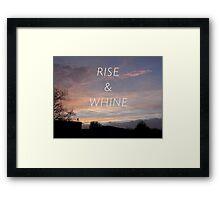 Rise & Whine - Sunset Framed Print