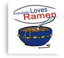 Everybody Loves Ramen Parody Canvas Print