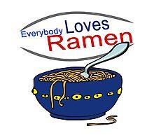 Everybody Loves Ramen Parody Photographic Print