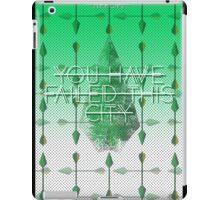 You Have Failed This City Arrow iPad Case/Skin