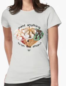 want anything from the shop? Womens Fitted T-Shirt
