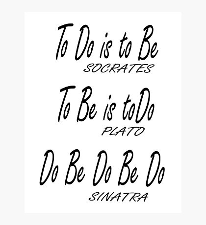 Do be Do be Do, Greek version, MUSIC, Frank Sinatra Lyrics Photographic Print