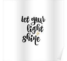 Quote: Let Your Light Shine Poster