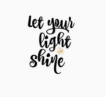 Quote: Let Your Light Shine Unisex T-Shirt