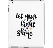 Quote: Let Your Light Shine iPad Case/Skin