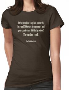 Third man quote - Cuckoo clock Womens Fitted T-Shirt