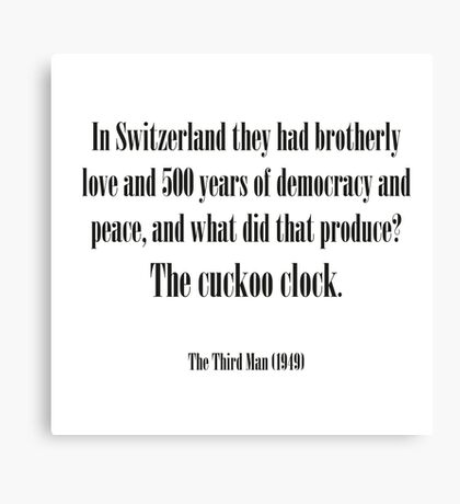 Third man quote - Cuckoo clock Canvas Print