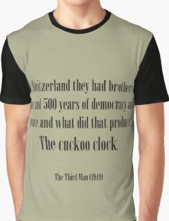 Third man quote - Cuckoo clock Graphic T-Shirt