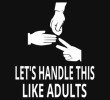 Let's Handle This Like Adults One Piece - Long Sleeve