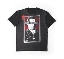BURN THE CHURCH! Graphic T-Shirt