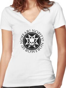 No Fear! No Pity! No Remorse! Women's Fitted V-Neck T-Shirt