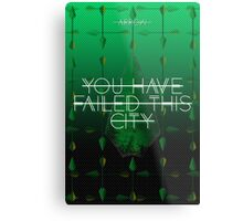You Have Failed This City Black Arrow Metal Print