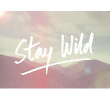 Stay Wild Photographic Print