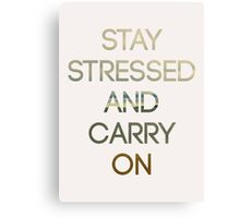 Stay Stressed And Carry On - Beach Canvas Print