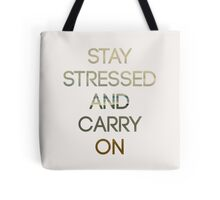 Stay Stressed And Carry On - Beach Tote Bag