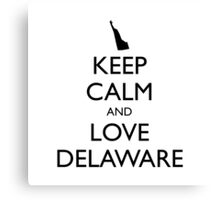 KEEP CALM and LOVE DELAWARE Canvas Print