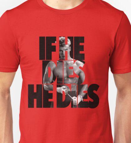 Ivan Drago T-Shirt (If he dies, he dies) Unisex T-Shirt