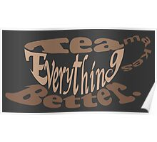 Tea makes everything better. Poster