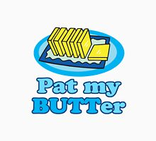 Pat My Butt Butter Funny Food Design Pun Unisex T-Shirt