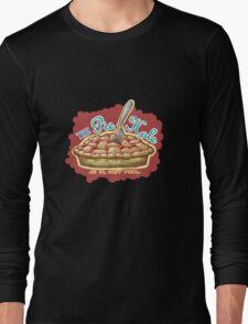 Shut your Pie Hole Long Sleeve T-Shirt
