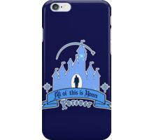 All of This is Yours... Forever! iPhone Case/Skin