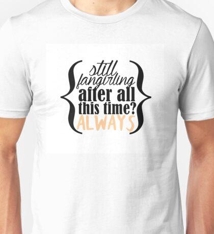 Still fangirling Unisex T-Shirt