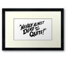 Gravity Falls: Nearly Almost Dead But Not Quite! Framed Print