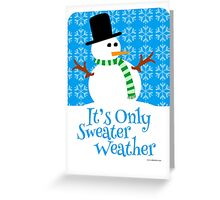 Only Sweater Weather Greeting Card