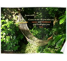Matthew 11:28  'Come to me all you who are weary..' Poster