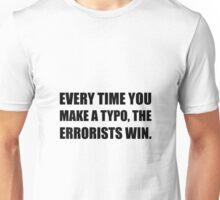 Typo Errorists Unisex T-Shirt